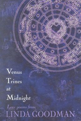 Venus Trines at Midnight: Love Poems from Linda Goodman