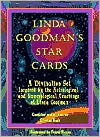 Linda Goodman's Star Cards: A Divination Set Inspired by the Astrological and Numerological Teachings of Linda Goodman