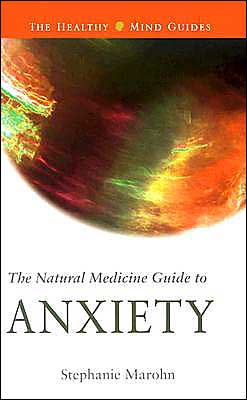 The Natural Medicine Guide to Anxiety