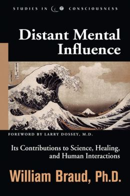 Distant Mental Influence: Its Contributions to Science, Healing, and Human Interactions