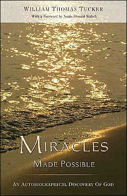 Miracles Made Possible: An Autobiographical Discovery of God