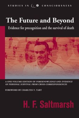 The Future and Beyond: Evidence for Precognition and the Survival of Death