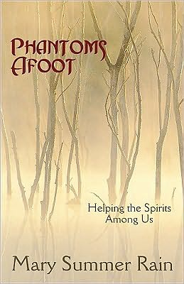 Phantoms Afoot, 2nd Edition: Helping the Spirits Among Us