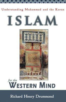 Islam for the Western Mind: Understanding Muhammad and the Koran