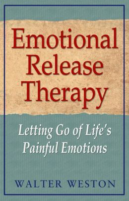 Emotional Release Therapy: Letting Go of Life's Painful Emotions