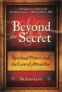 Beyond the Secret: Spirituality and the Law of Attraction