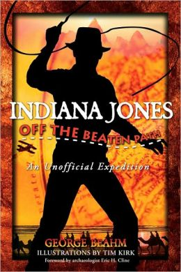 Indiana Jones--Off the Beaten Path: An Unofficial Expedition