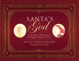 Santa's God: A Children's Fable about the Biggest Question Ever