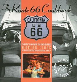 The Route 66 Cookbook (Deluxe 75th Anniversary Edition): Comfort Food from the Mother Road