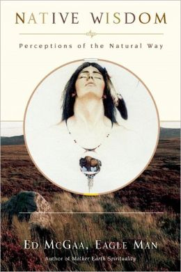 Native Wisdom: Perceptions of the Natural Way