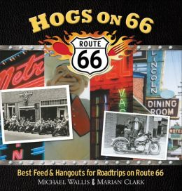 Hogs On 66: Best Feed and Hangouts for Road Trips on Route 66