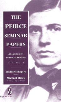 Peirce Seminar Papers: An Annual of Semiotic Analysis