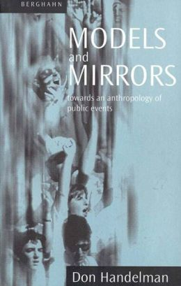 Models and Mirrors: Towards an Anthropology of Public Events