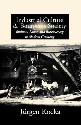 Industrial Culture And Bourgeois Society