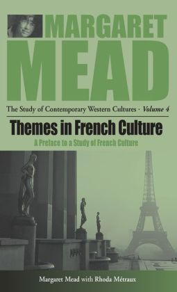 Themes in French Culture: A Preface to a Study of French Culture (The Study of Contemporary Western Cultures Series, Volume 4)
