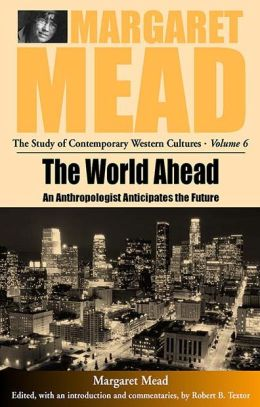 World Ahead: An Anthropologist Anticipates the Future