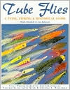 Tube Flies: A Tying, Fishing and Historical Guide