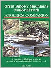 Great Smoky Mountains National Park Angler's Companion: A Complete Fishing Guide to America's Most Popular National Park