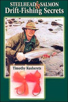 Steelhead and Salmon Drift Fishing Secrets