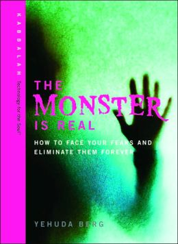 The Monster Is Real: How to Face Your Fears and Eliminate Them Forever
