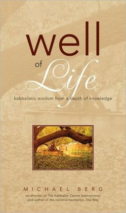 Well of Life: Kabbalistic Wisdom from a Depth of Knowledge