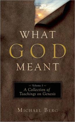 What God Meant: A Collection of Teachings on Genesis (What God Meant Series)