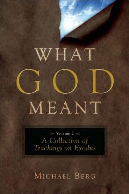 What God Meant: A Collection of Teachings on Exodus (What God Meant Series)