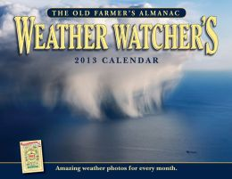 The Old Farmer's Almanac 2013 Weather Watcher's Calendar