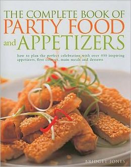 Complete Book of Party Food and Appetizers