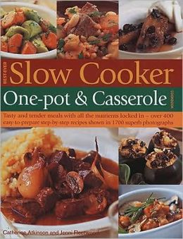 Best-Ever Slow Cooker, One Pot & Casserole Cookbook
