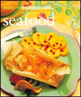 Americas Healthy Cooking Seafood