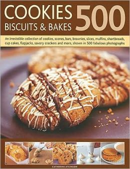 500 Cookies, Biscuits & Bakes