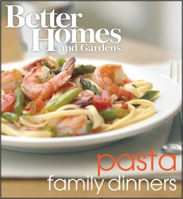 Better Homes and Gardens Pasta Family Dinners Wp PB