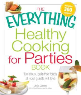 Everything Healthy Cooking For Parties