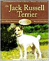 Jack Russell Terriers: a Comprehensive Guide to Buying, Owning, and Training (Breed Basics Series)