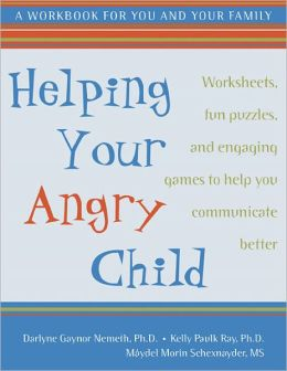 Helping Your Angry Child: A Workbook for You and Your Family