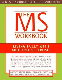 The MS Workbook: Living Fully with Multiple Sclerosis