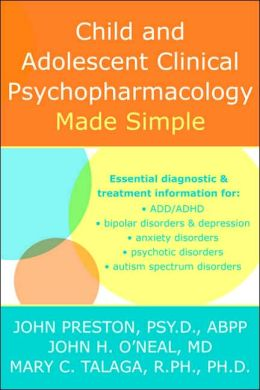 Child and Adolescent Psycopharmacology Made Simple