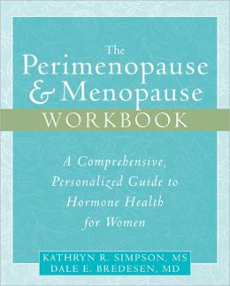 The Perimenopause and Menopause Workbook: A Comprehensive, Personalized Guide to Hormone Health