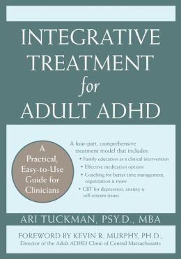 Integrative Treatment for Adult ADHD: Practical Easy-to-Use Guide for Clinicians