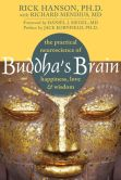 Book Cover Image. Title: Buddha's Brain:  The Practical Neuroscience of Happiness, Love, and Wisdom, Author: Rick Hanson