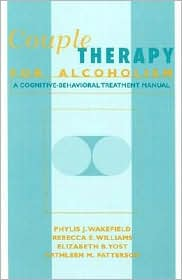 Couple Therapy for Alcoholism: A Cognitive-Behavioral Treatment Manual
