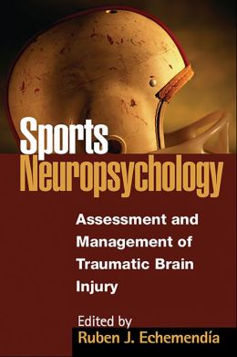 Sports Neuropsychology: Assessment and Management of Traumatic Brain Injury