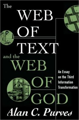 The Web of Text and the Web of God: An Essay on the Third Information Transformation