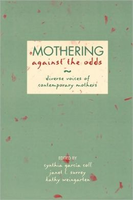 Mothering Against the Odds: Diverse Voices of Contemporary Mothers