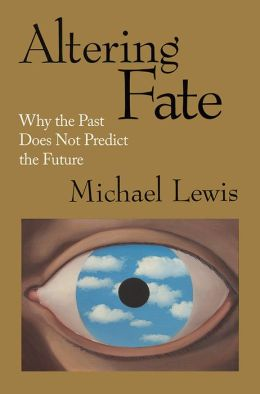 Altering Fate: Why the Past Does Not Predict the Future