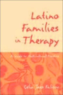 Latino Families in Therapy, First Edition: A Guide to Multicultural Practice