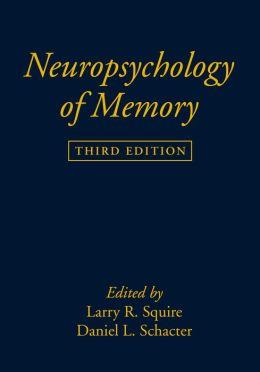 Neuropsychology of Memory, Third Edition