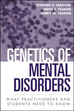 Genetics of Mental Disorders: What Practitioners and Students Need to Know