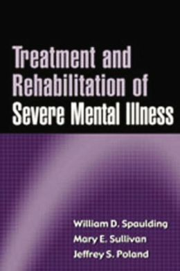 Treatment and Rehabilitation of Severe Mental Illness